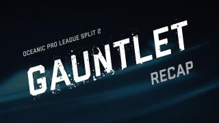OPL Split 2 Gauntlet Recap | League of Legends